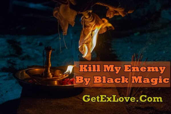 Kill My Enemy By Black Magic