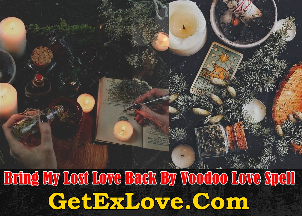 Bring My Lost Love Back By Voodoo Love Spell