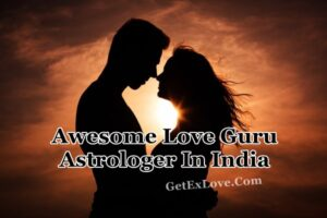 Awesome Love Guru Astrologer In India
