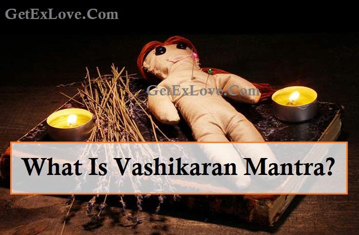 What Is Vashikaran And Vashikaran Mantra?