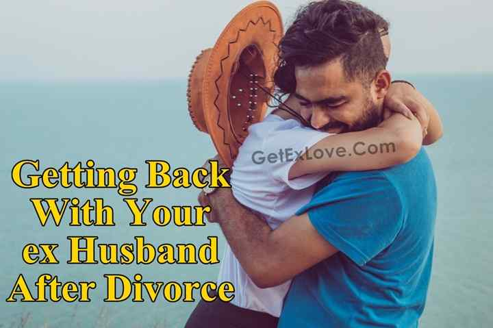 Getting Back With Your ex Husband After Divorce