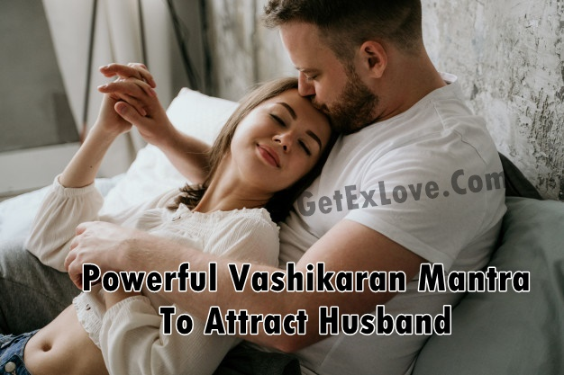 Powerful Vashikaran Mantra To Attract Husband