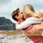 Which is the best and great love spell to get back your ex?