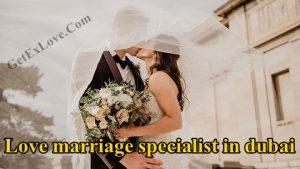 Love marriage specialist in dubai