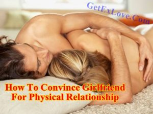 How to convince girlfriend for physical relationship